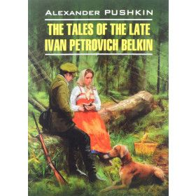 The Tales of the Late Ivan Petrovich Belkin. Alexander Pushkin